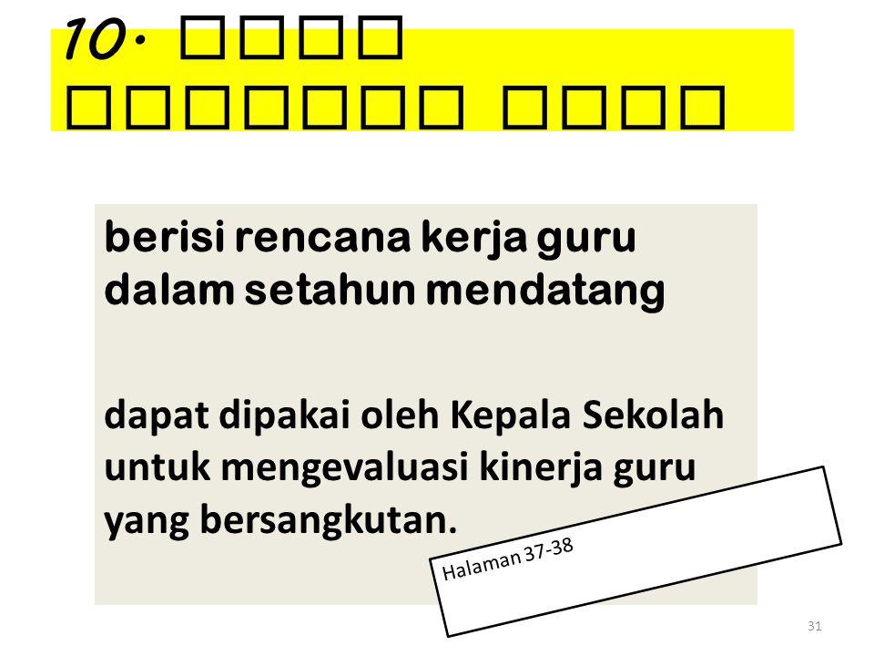 10. Buku Pedoman Guru berisi rencana kerja guru dalam setahun mendatang.