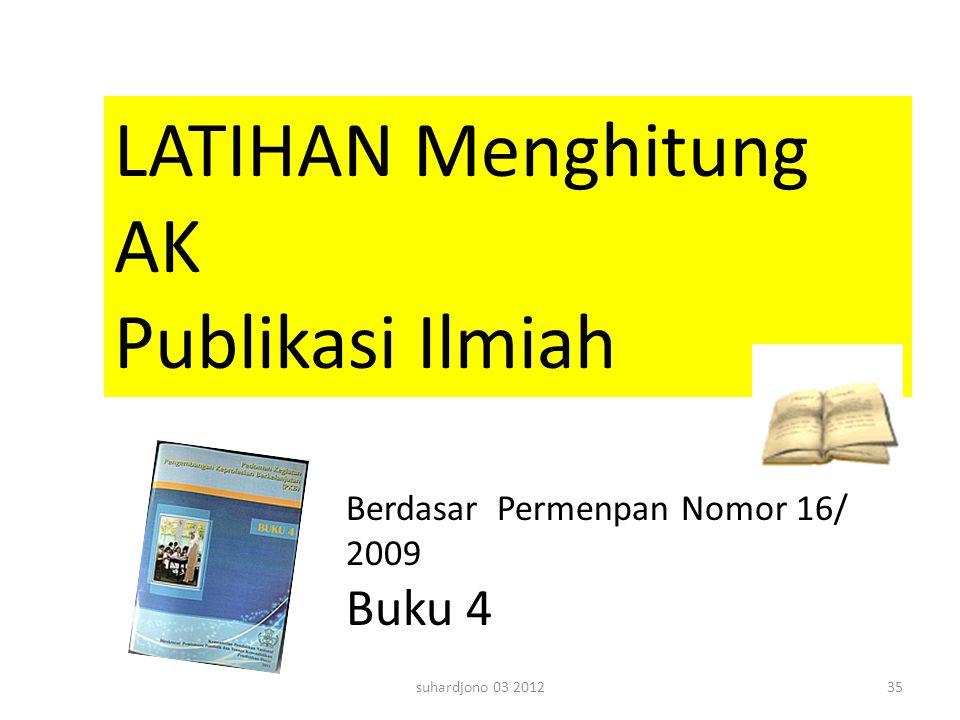 LATIHAN Menghitung AK Publikasi Ilmiah Buku 4