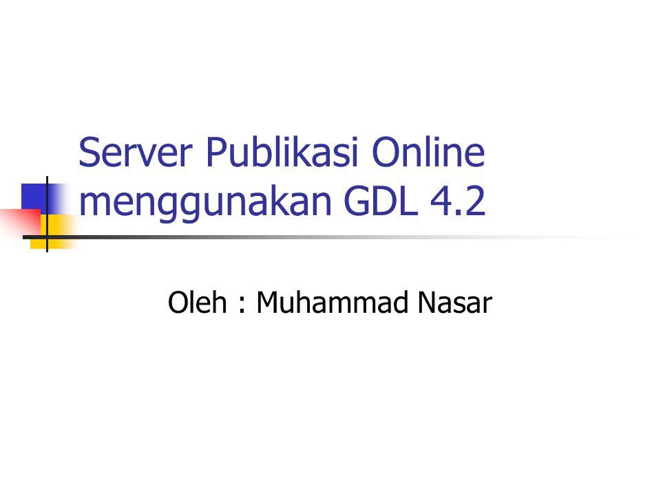 Server Publikasi Online menggunakan GDL 4.2