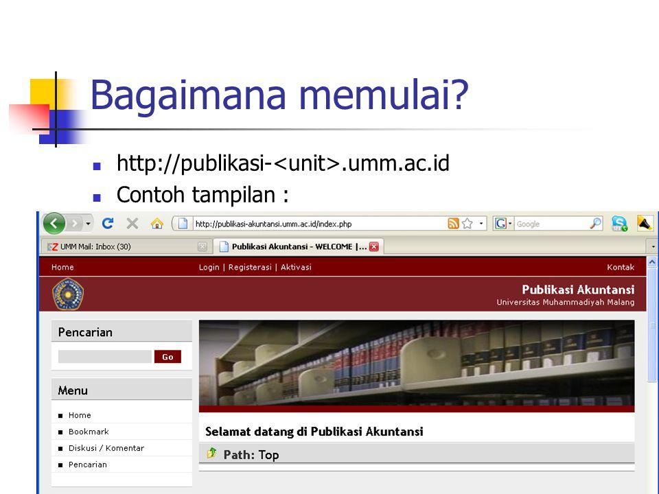 Bagaimana memulai http://publikasi-<unit>.umm.ac.id