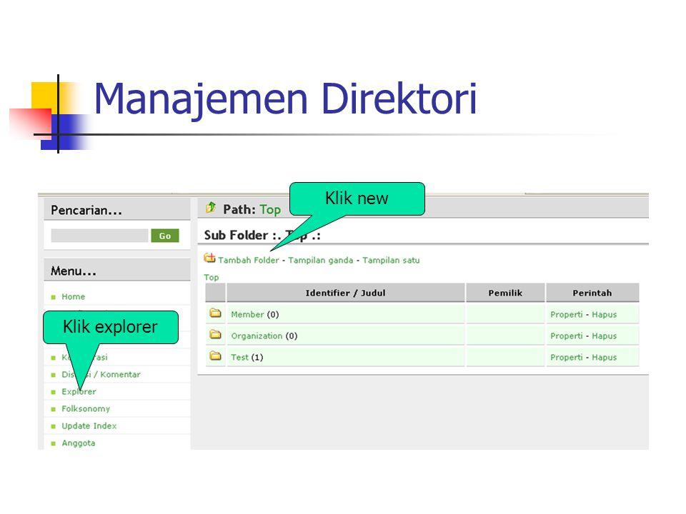 Manajemen Direktori Klik new Klik explorer