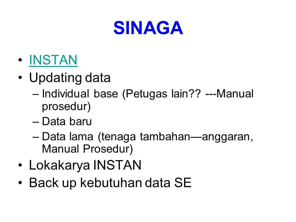 SINAGA INSTAN Updating data Lokakarya INSTAN Back up kebutuhan data SE