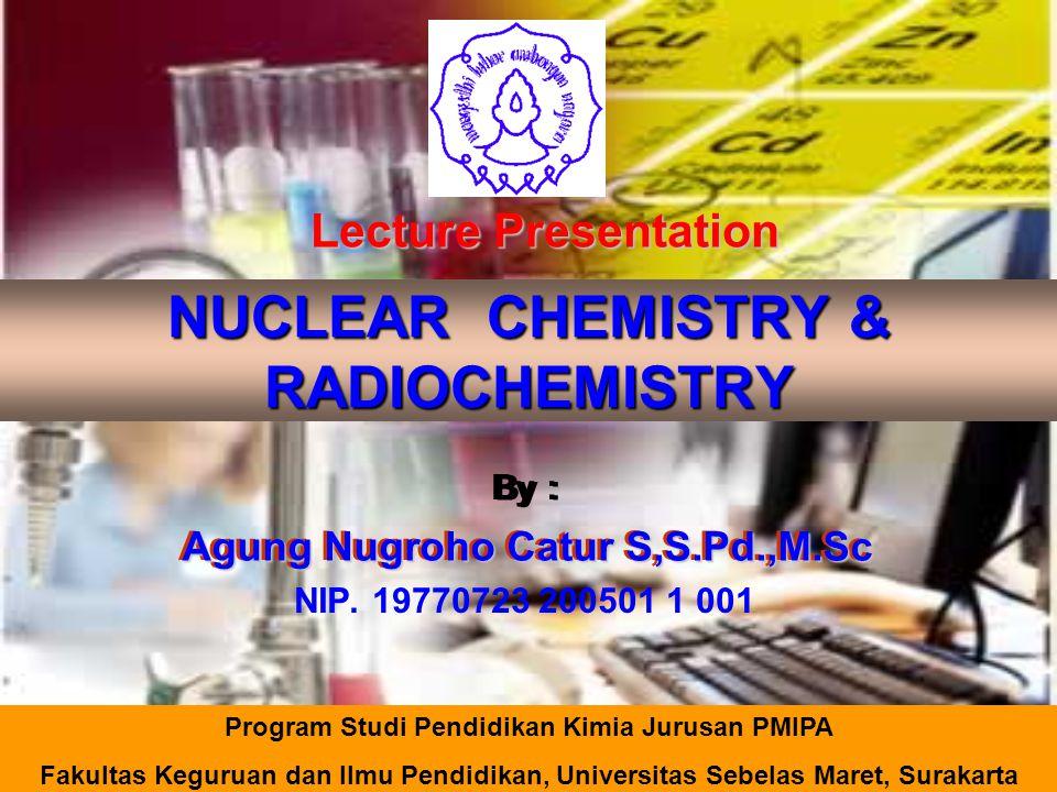 NUCLEAR CHEMISTRY & RADIOCHEMISTRY