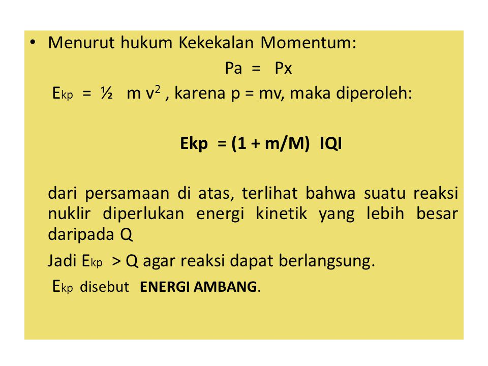Jadi Ekp > Q agar reaksi dapat berlangsung.