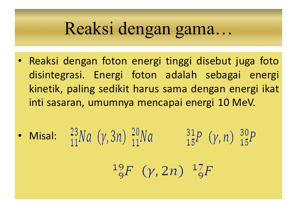Reaksi dengan gama…