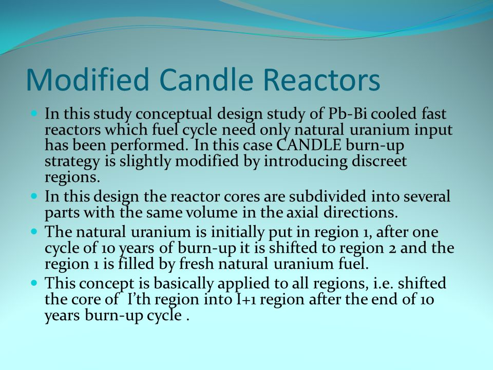 Modified Candle Reactors