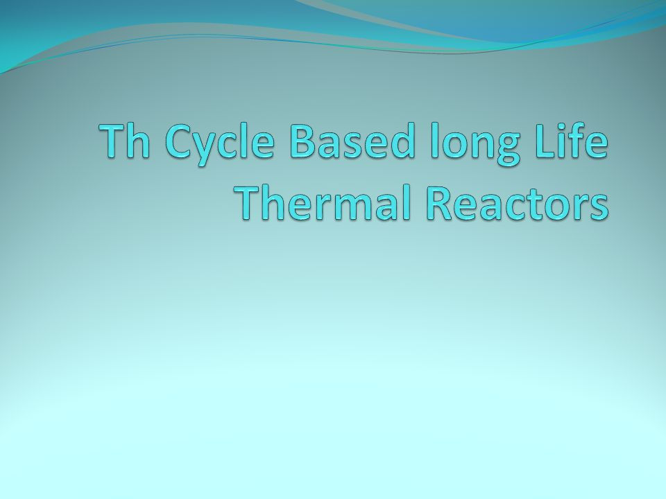 Th Cycle Based long Life Thermal Reactors