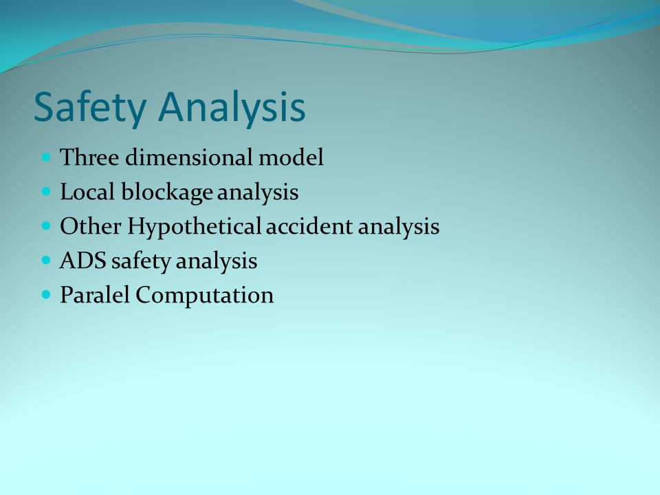 Safety Analysis Three dimensional model Local blockage analysis