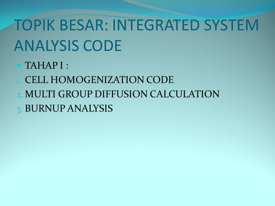 TOPIK BESAR: INTEGRATED SYSTEM ANALYSIS CODE
