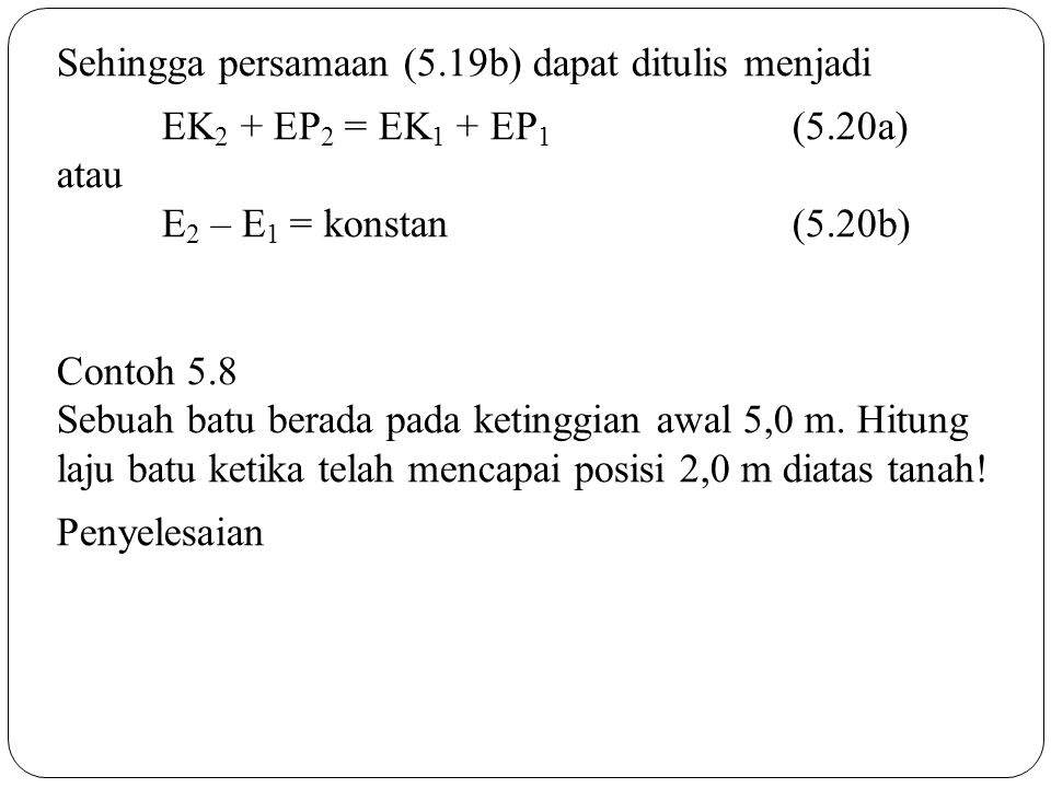 Sehingga persamaan (5.19b) dapat ditulis menjadi