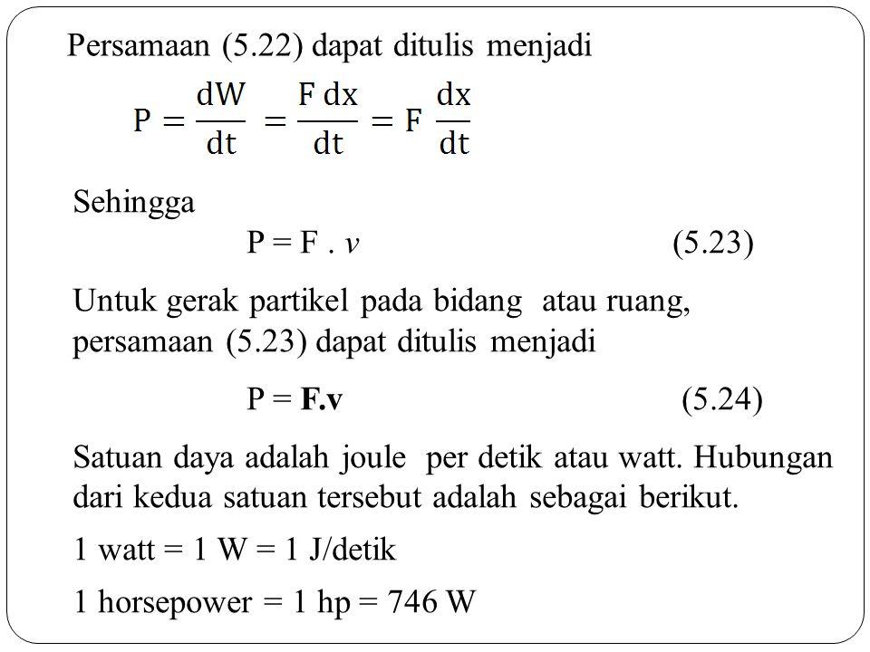 Persamaan (5.22) dapat ditulis menjadi