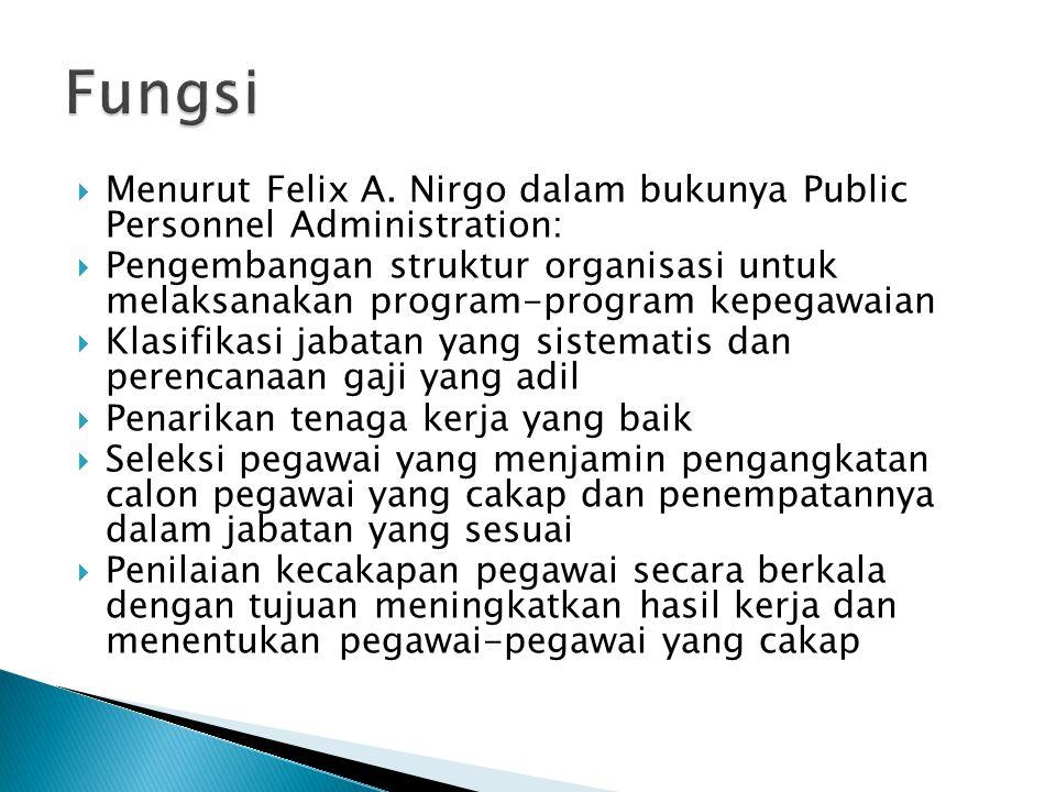Fungsi Menurut Felix A. Nirgo dalam bukunya Public Personnel Administration: