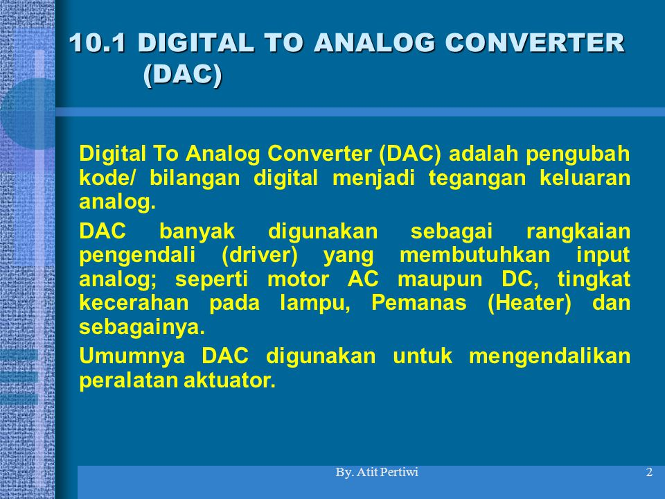 10.1 DIGITAL TO ANALOG CONVERTER (DAC)