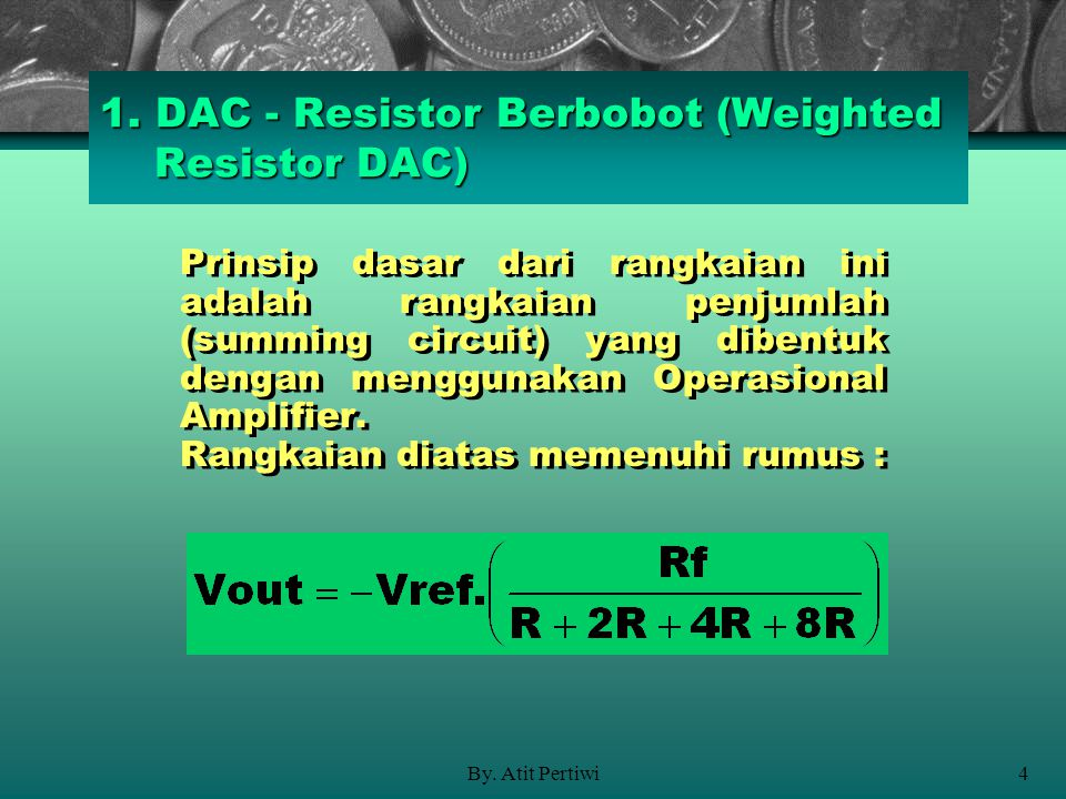 1. DAC - Resistor Berbobot (Weighted Resistor DAC)