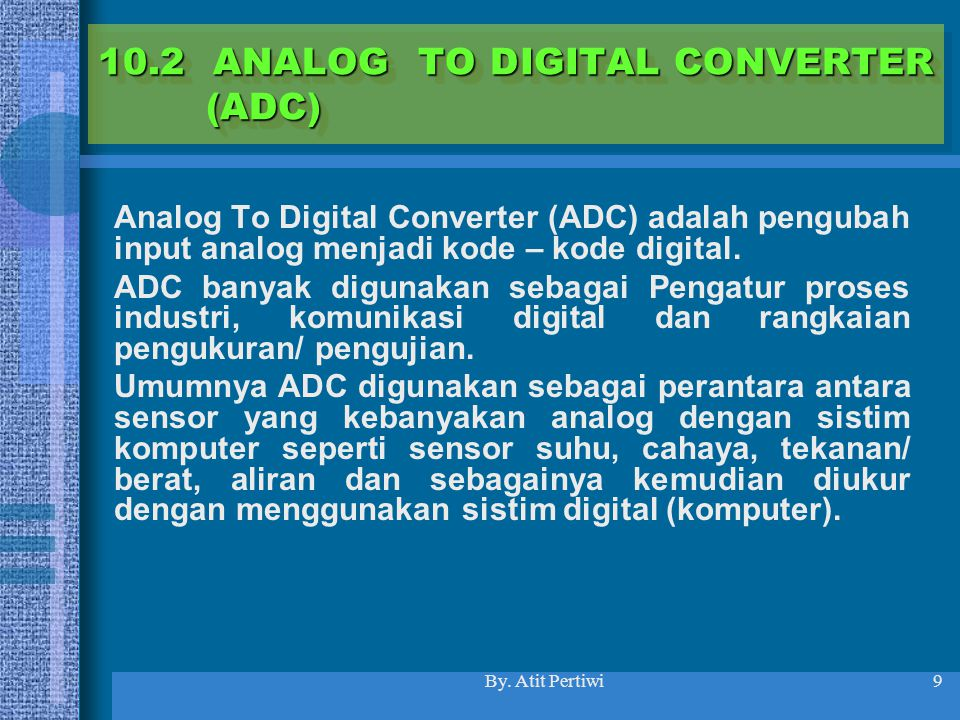 10.2 ANALOG TO DIGITAL CONVERTER (ADC)