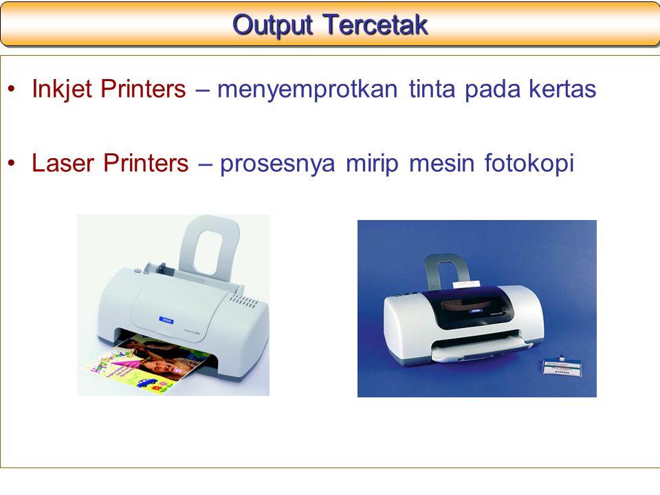Output Tercetak Inkjet Printers – menyemprotkan tinta pada kertas