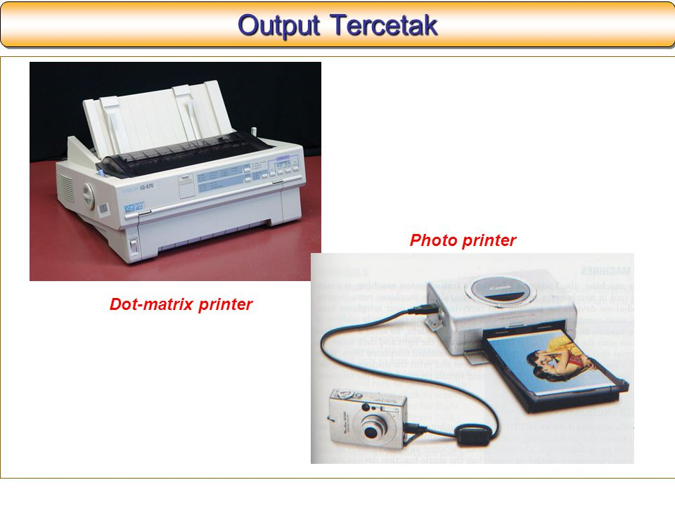 Output Tercetak Photo printer Dot-matrix printer