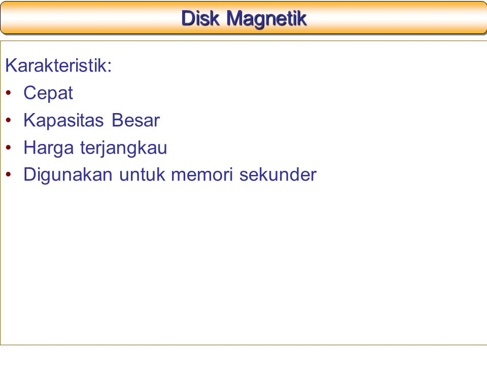Disk Magnetik Karakteristik: Cepat Kapasitas Besar Harga terjangkau