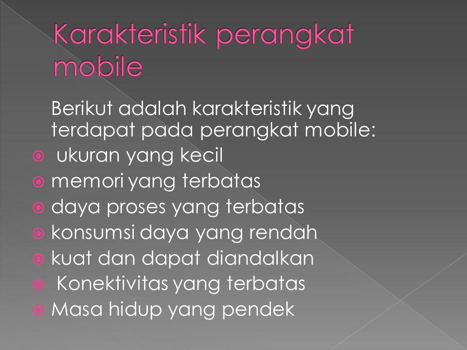 Karakteristik perangkat mobile