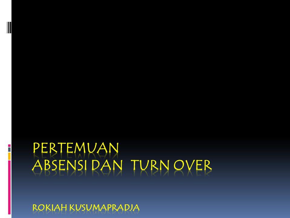 PERTEMUAN absensi dan turn over Rokiah Kusumapradja