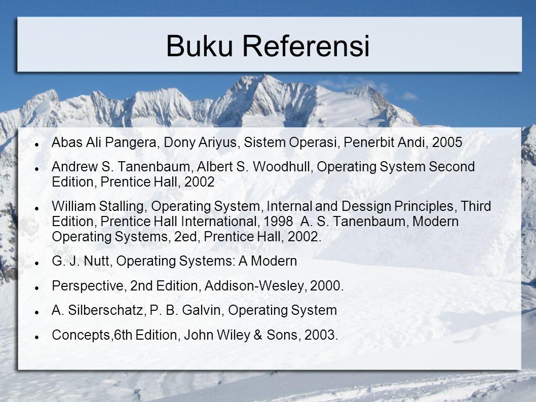 Buku Referensi Abas Ali Pangera, Dony Ariyus, Sistem Operasi, Penerbit Andi, 2005.