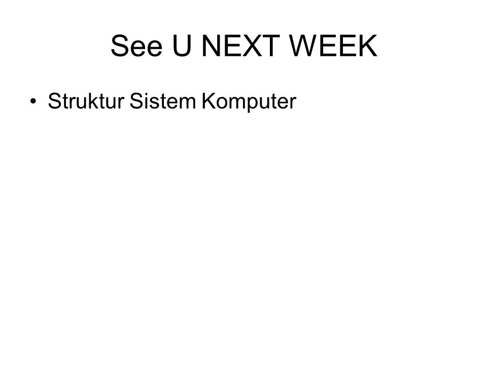 See U NEXT WEEK Struktur Sistem Komputer