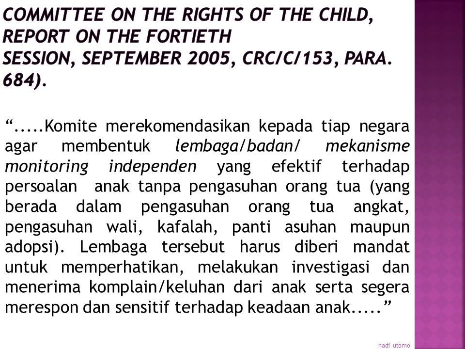 Committee on the Rights of the Child, Report on the fortieth session, September 2005, CRC/C/153, para. 684).