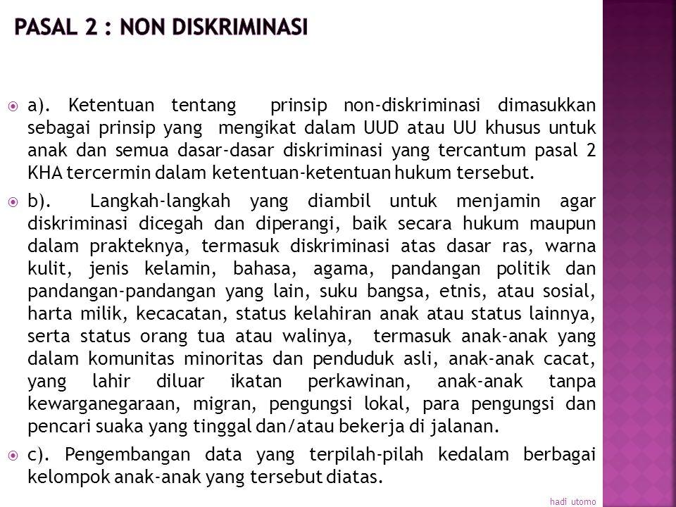 Pasal 2 : Non Diskriminasi