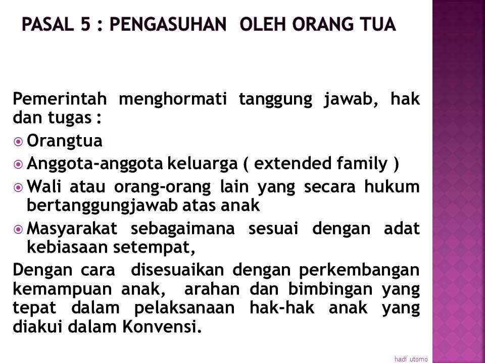 Pasal 5 : Pengasuhan OLEH Orang Tua