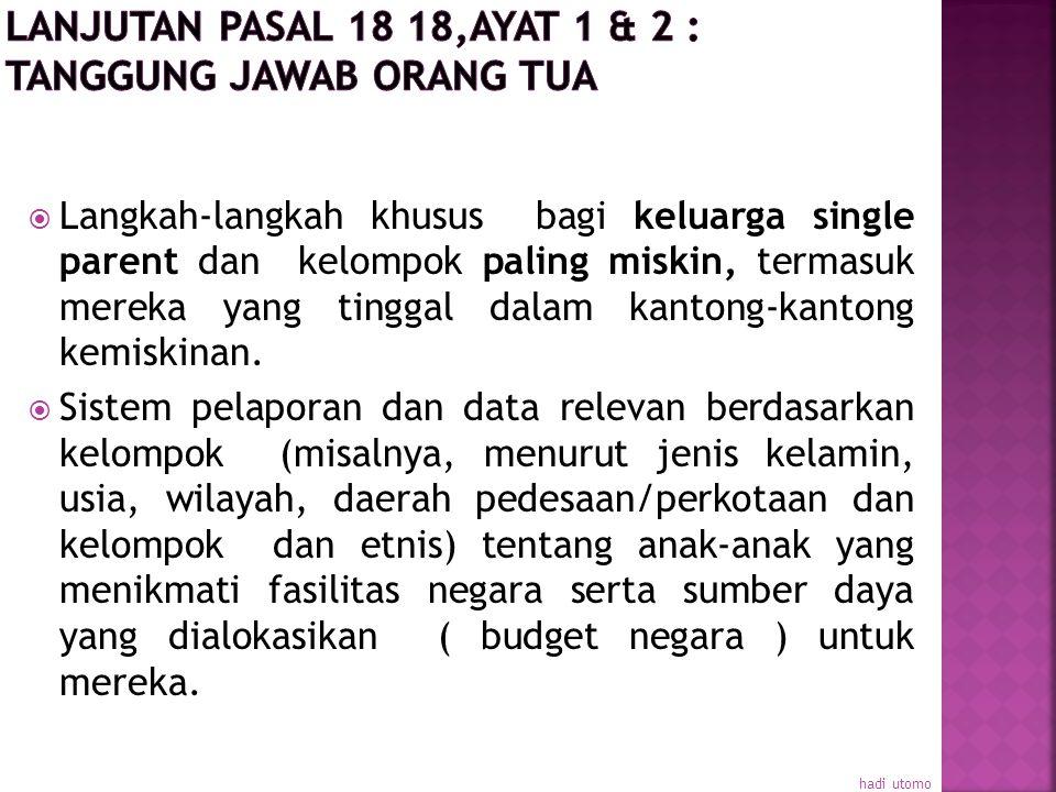 Lanjutan pasal 18 18,ayat 1 & 2 : Tanggung jawab Orang Tua