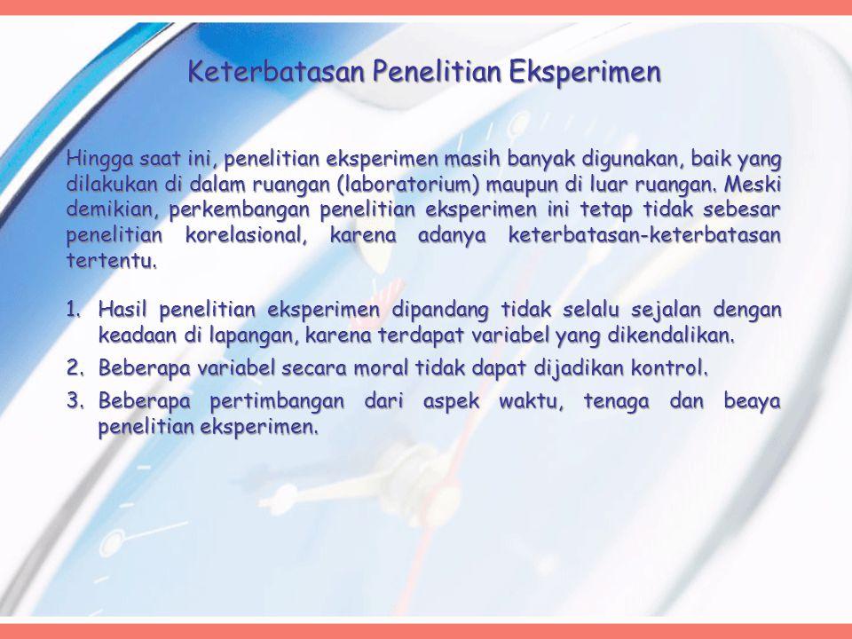Keterbatasan Penelitian Eksperimen