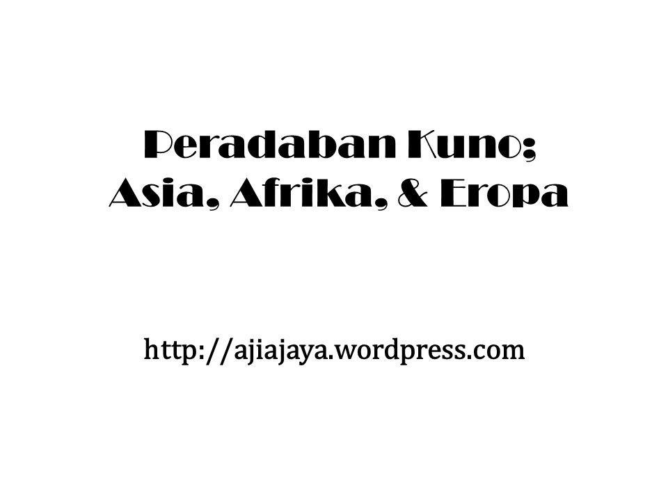 Peradaban Kuno; Asia, Afrika, & Eropa