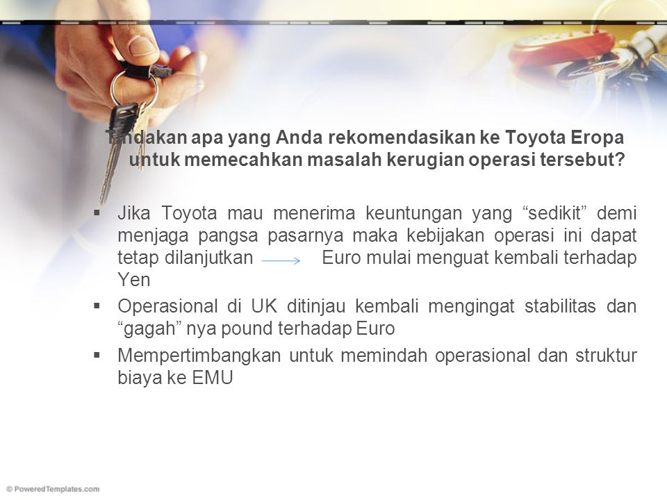 Tindakan apa yang Anda rekomendasikan ke Toyota Eropa untuk memecahkan masalah kerugian operasi tersebut