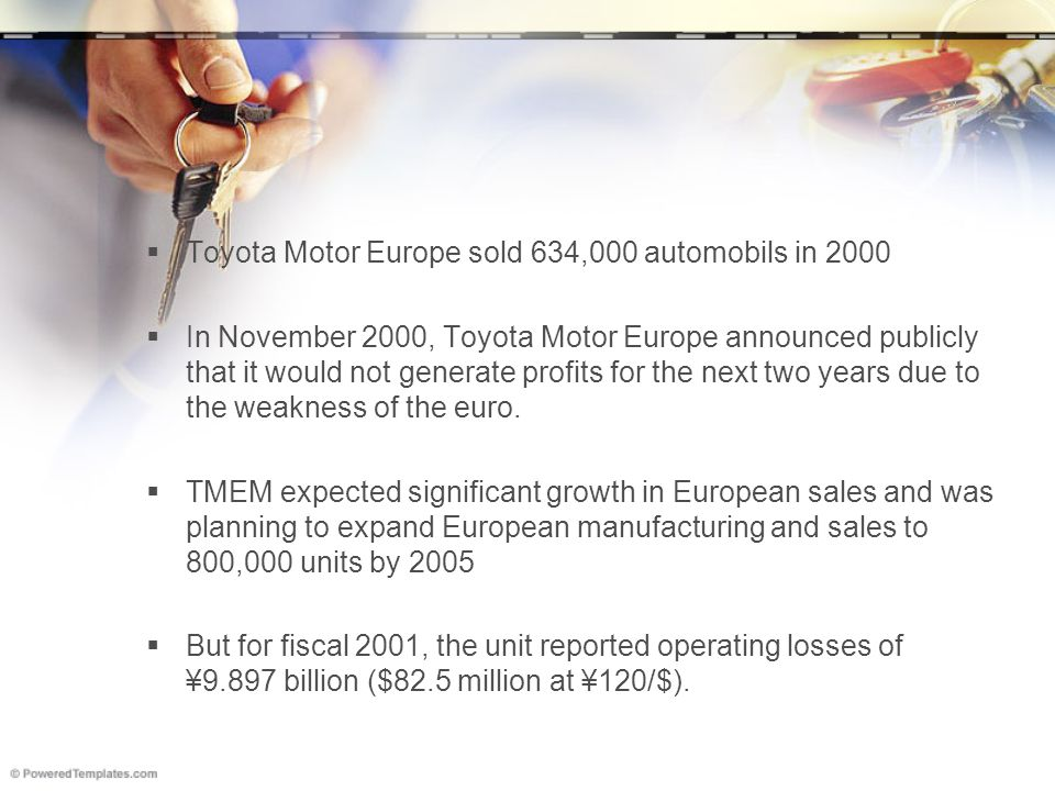 Toyota Motor Europe sold 634,000 automobils in 2000