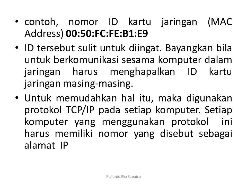 contoh, nomor ID kartu jaringan (MAC Address) 00:50:FC:FE:B1:E9