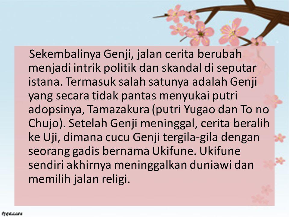 Sekembalinya Genji, jalan cerita berubah menjadi intrik politik dan skandal di seputar istana.