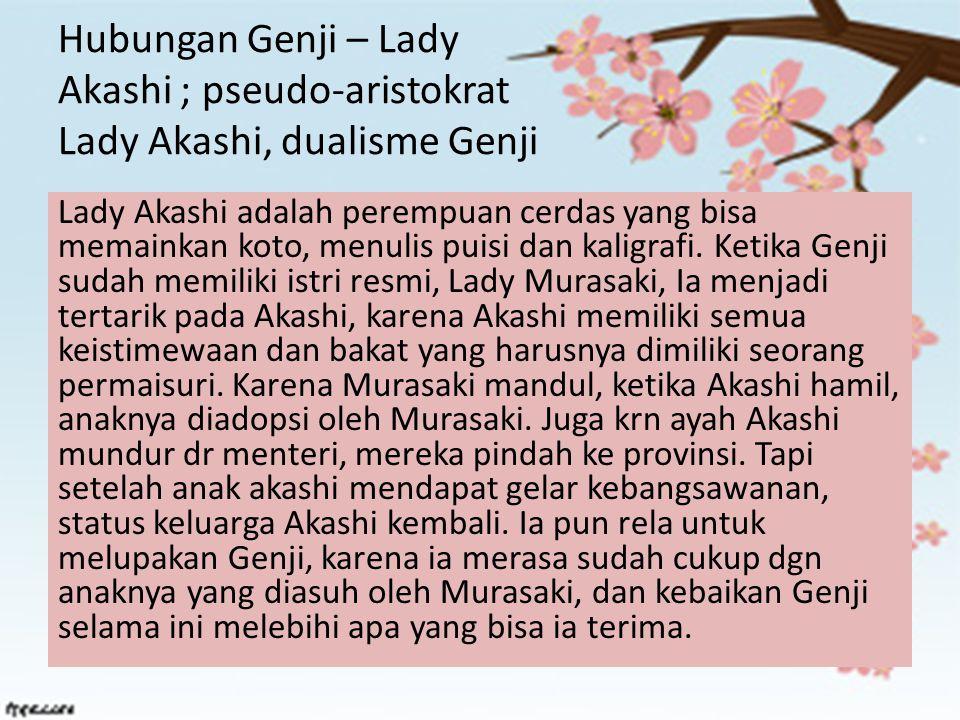 Hubungan Genji – Lady Akashi ; pseudo-aristokrat Lady Akashi, dualisme Genji