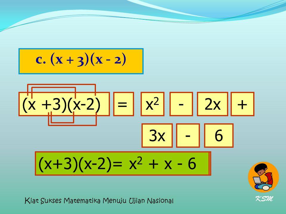 (x +3)(x-2) = x2 - 2x + 3x - 6 (x+3)(x-2)= x2 + x - 6