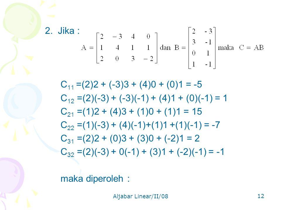 C12 =(2)(-3) + (-3)(-1) + (4)1 + (0)(-1) = 1