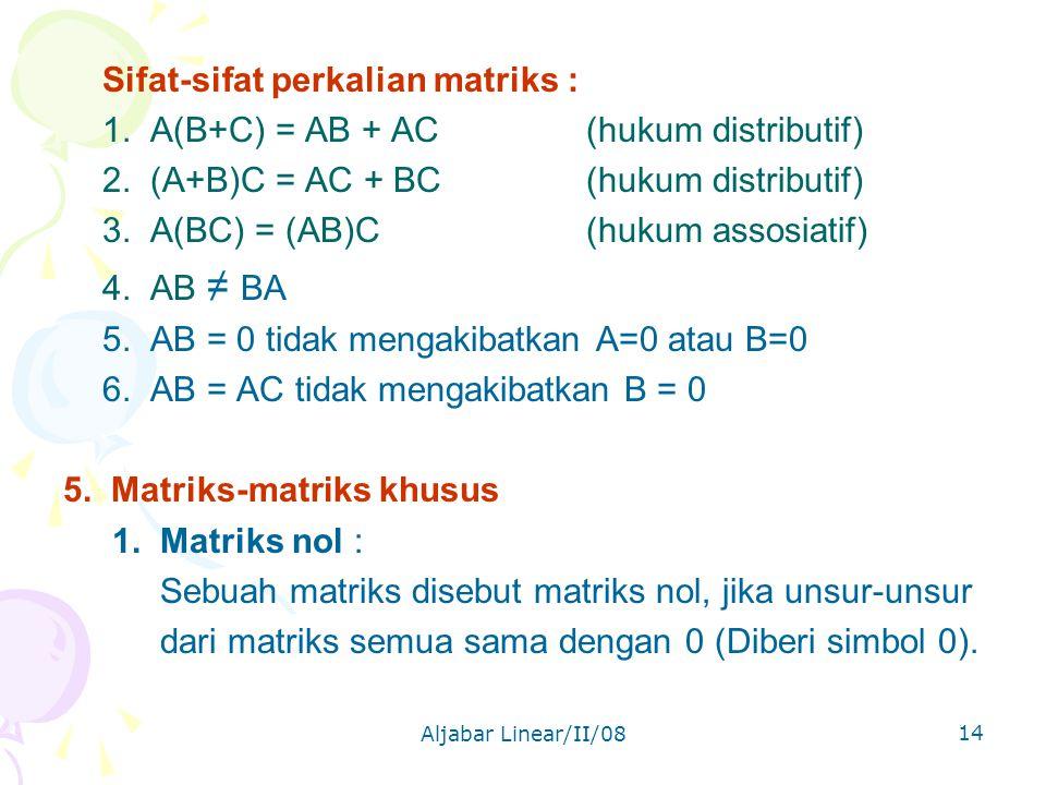 Sifat-sifat perkalian matriks :