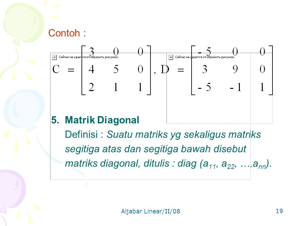 Definisi : Suatu matriks yg sekaligus matriks
