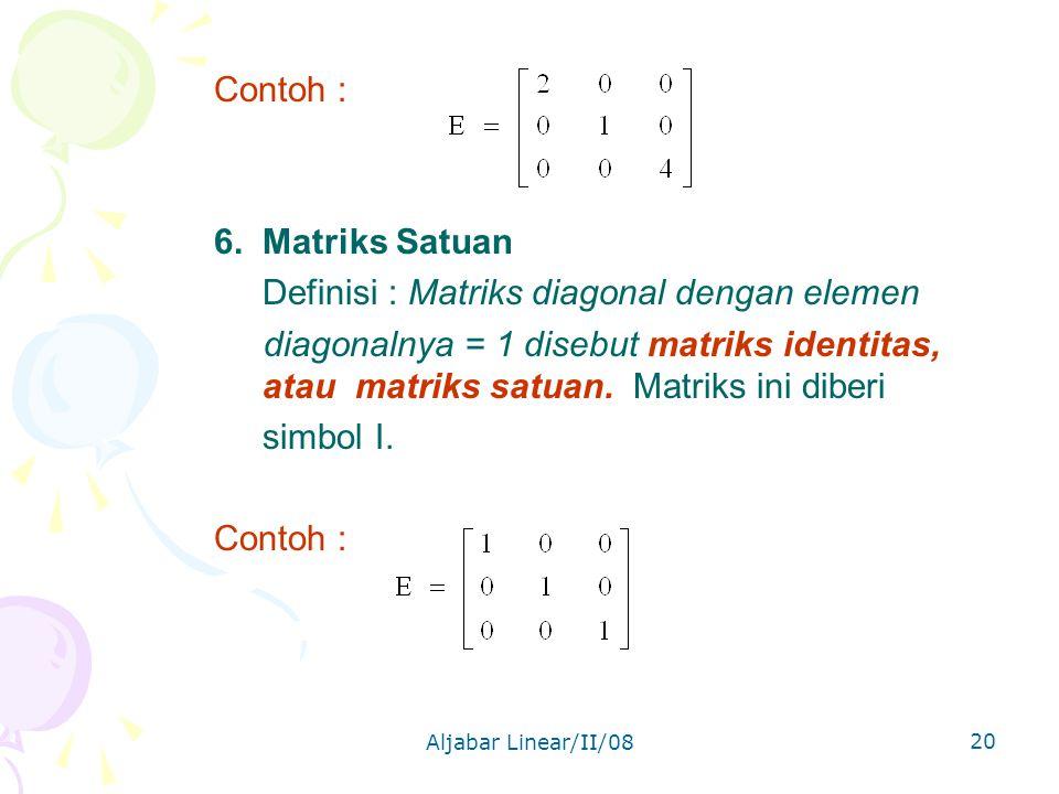 Definisi : Matriks diagonal dengan elemen