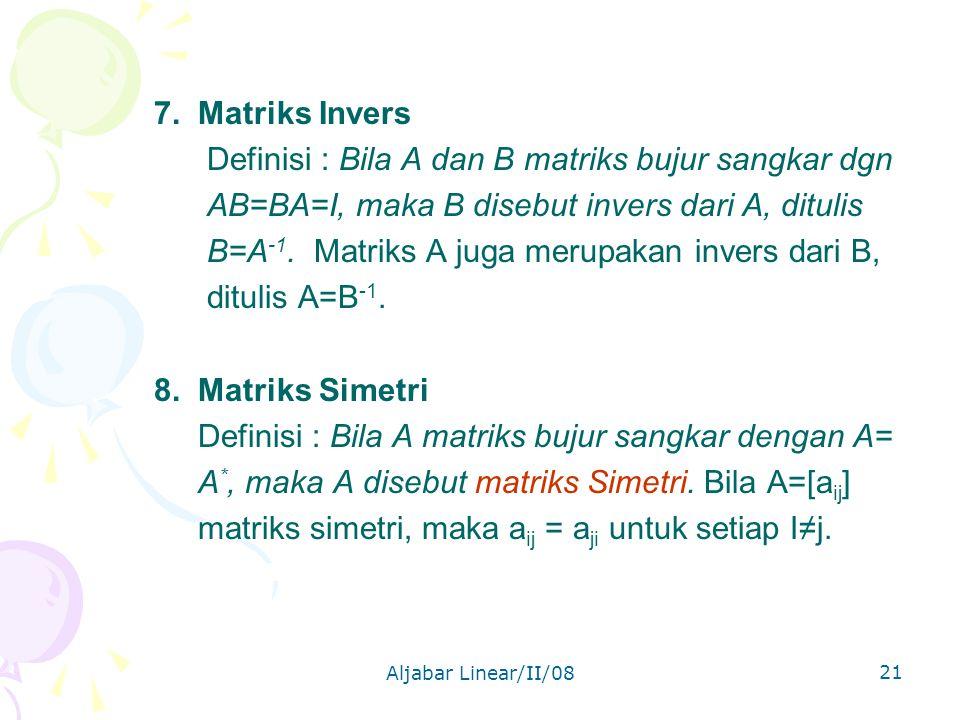 Definisi : Bila A dan B matriks bujur sangkar dgn