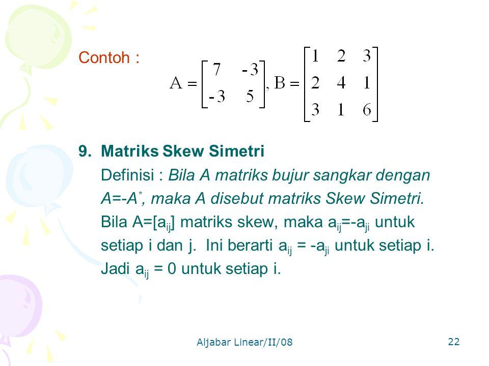 Definisi : Bila A matriks bujur sangkar dengan