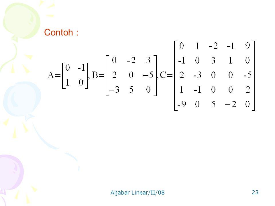 Contoh : Aljabar Linear/II/08