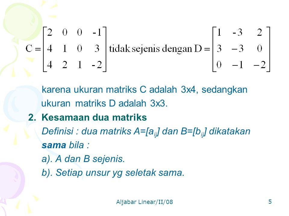 ukuran matriks D adalah 3x3. 2. Kesamaan dua matriks