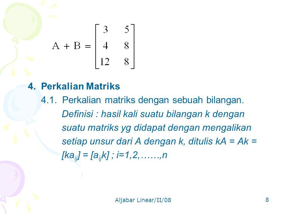 4.1. Perkalian matriks dengan sebuah bilangan.
