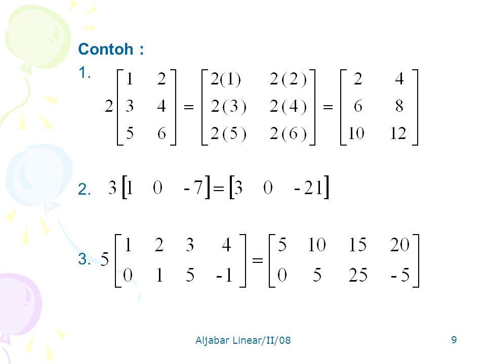 Contoh : 1. 2. 3. Aljabar Linear/II/08