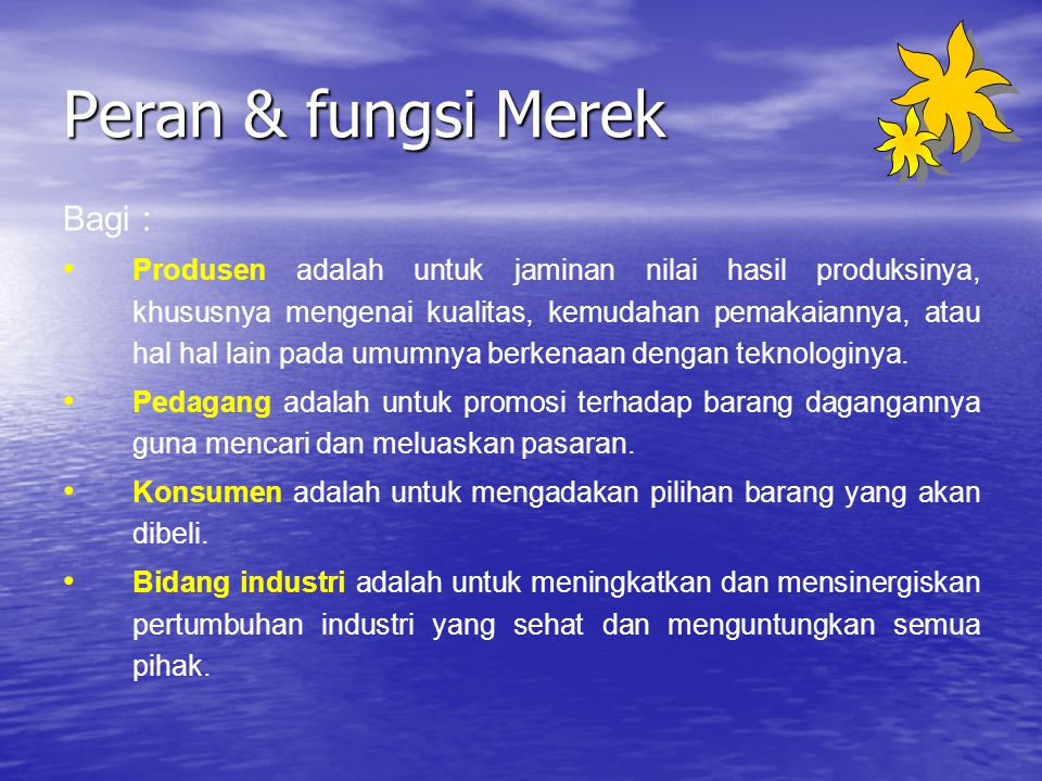 Peran & fungsi Merek Bagi :