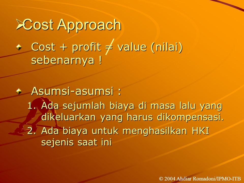 Cost Approach Cost + profit = value (nilai) sebenarnya !